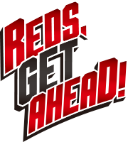 REDS, GET AHEAD!
